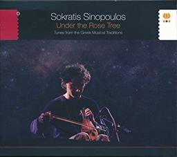 Under the rose tree : tunes from the Greek musical traditions / Sokratis Sinipoulos, lyra   Sinopoulos, Sokratis - Lyra